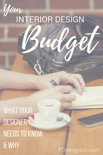 why your interior designer needs to know your budget