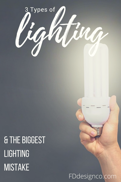 3 types of lighting a the biggest lighting mistake