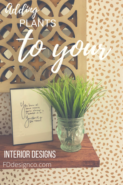 adding plants to your interior designs